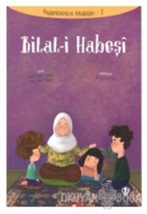 Bilal-i Habeşi - Peygamberimizin Arkadaşları 2