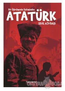 Bir Öğretmenin Kaleminden Atatürk
