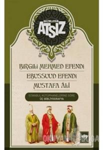 Birgili Mehmet Efendi Ebussuud Efendi - Gelibolulu Ali