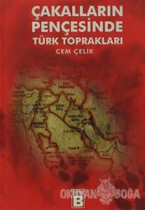 Çakalların Pençesinde Türk Toprakları