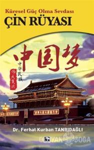 Çin Rüyası - Küresel Güç Olma Sevdası