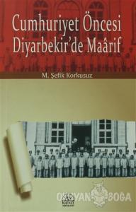 Cumhuriyet Öncesi Diyarbekir'de Maarif