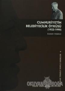 Cumhuriyetin Belediyecilik Öyküsü (1923-1990)