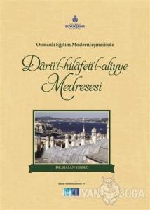 Darül-Hilafeti'l-Aliyye Medresesi (Ciltli)