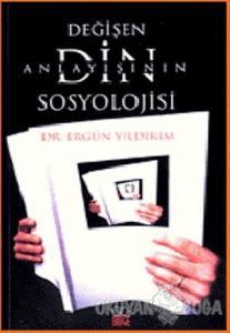 Değişen Din Anlayışının Sosyolojisi