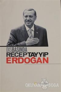 Dış Basında Recep Tayyip Erdoğan