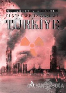 Dünya Enerji Savaşları ve Türkiye