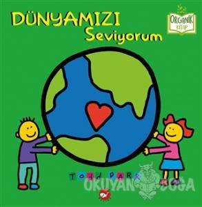 Dünyamızı Seviyorum (Ciltli)