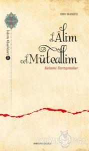 El-Alim Ve'l-Müteallim - Kelami Tartışmalar