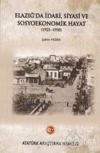 Elazığ'da İdari Siyasi ve Sosyoekonomik Hayat (1923-1950)