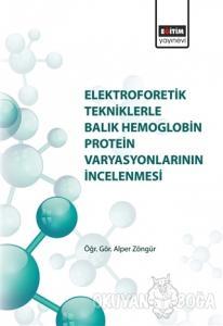 Elektroforetik Tekniklerle Balık Hemoglobin Protein Varyasyonlarının İncelenmesi
