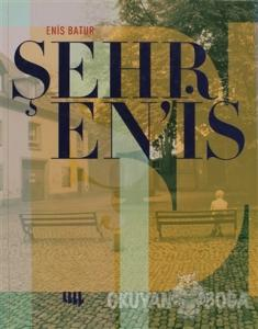 Enis Batur - Şehr En'is