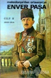 Enver Paşa Cilt: 2 1908-1914 Makedonya'dan Ortaasya'ya
