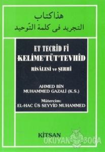 Et Tecrid Fi Kelime'Tüt'Tevhid Risalesi ve Şerhi