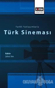 Farklı Yaklaşımlarla Türk Sineması
