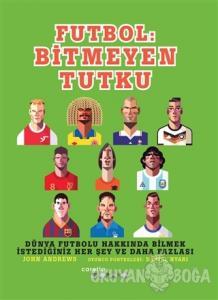 Futbol: Bitmeyen Tutku (Ciltli)