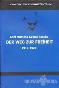 Gazi Mustafa Kemal Pascha Der Weg Zur Freiheit 1919-1920 Almanca Nutuk