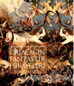 Gezginlerin Gözünden Ortaçağ'ın Fantastik Hikayeleri