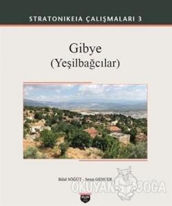 Gibye (Yeşilbağcılar) - Stratonikeia Çalışmaları 3 (Ciltli)