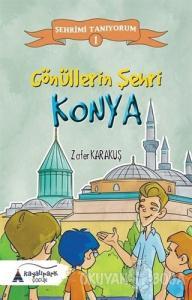 Gönüllerin Şehri - Konya