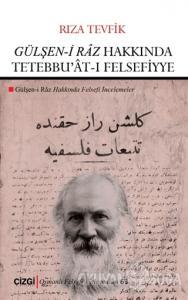 Gülşen-i Raz Hakkında Tetebbu'at-ı Felsefiyye