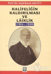 Halifeliğin Kaldırılması ve Laiklik (1924-1928)
