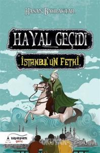 Hayal Geçidi - İstanbul'un Fethi
