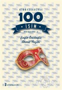 Hikayeleriyle 100 İsim