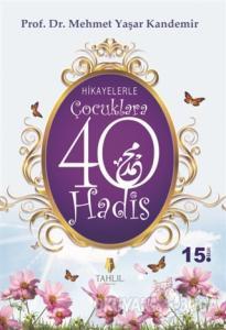 Hikayelerle Çocuklara 40 Hadis