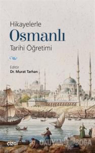 Hikayelerle Osmanlı Tarihi Öğretimi