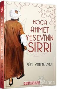 Hoca Ahmet Yesevi'nin Sırrı
