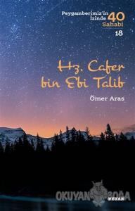 Hz. Cafer bin Ebi Talib - Peygamberimiz'in İzinde 40 Sahabi/18
