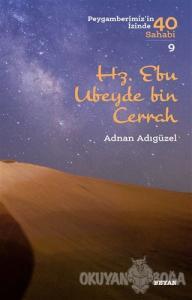 Hz. Ebu Ubeyde bin Cerrah - Peygamberimiz'in İzinde 40 Sahabi/9