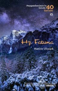Hz. Fatıma - Peygamberimiz'in İzinde 40 Sahabi/15