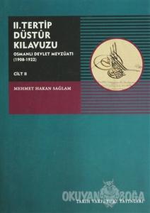 II. Tertip Düstur Kılavuzu Osmanlı Devlet Mevzuatı (1908-1922) Cilt 2