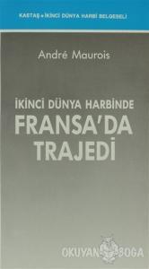 İkinci Dünya Harbinde Fransa'da Trajedi