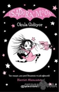 Isadora Moon Okula Gidiyor (Ciltli)