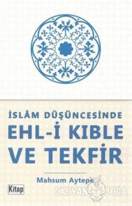 İslam Düşüncesinde Ehl-i Kıble ve Tekfir