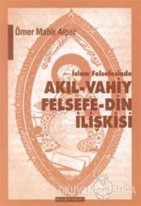 İslam Felsefesinde Akıl - Vahiy Felsefe - Din İlişkisi Kindi, Farabi, İbn Sina Örneği