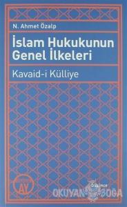 İslam Hukukunun Genel İlkeleri: Kavaid-i Külliye