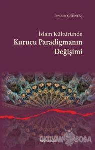 İslam Kültüründe Kurucu Paradigmanın Değişimi