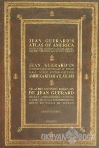 Jean Guerard'ın Amerika Kıtası Atlasları / Jean Guerrd's Atlas of America / Atlas Du Continent Americain De Jean Guerard