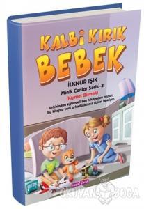 Kalbi Kırık Bebek - Minik Canlar Serisi 3