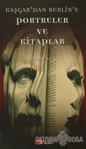 Kaşgar'dan Berlin'e Portreler ve Kitaplar
