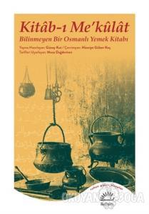 Kitab-ı Me'külat - Bilinmeyen Bir Osmanlı Yemek Kitabı