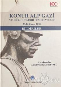 Konur Alp Gazi ve Düzce Tarihi Sempozyumu 23-24 Kasım 2018 (Ciltli)