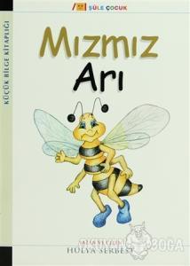Küçük Bilge Kitaplığı: Mızmız Arı