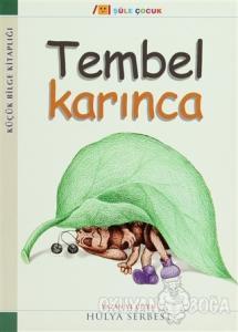 Küçük Bilge Kitaplığı: Tembel Karınca