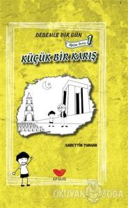 Küçük Bir Karış - Dedemle Bir Gün Eğitim Serisi 1 (Ciltli)