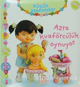 Küçük Hanımlar - Azra Kuaförcülük Oynuyor (Ciltli)
